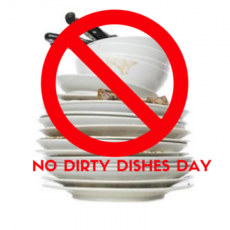 No Dirty Dishes Day!